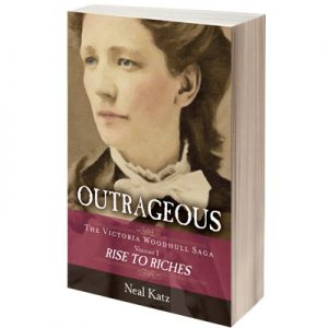 Outrageous; The Victoria Woodhull Saga Vol 1 Book Image